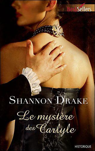 le mstère des carlyle - Le mystère des Carlyle de Shannon Drake 9782280248303