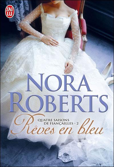 Quatre saisons de fiançailles - Tome 2 : Rêves en bleu de Nora Roberts 9782290027523
