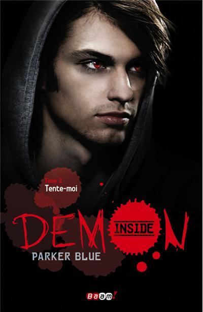 BLUE Parker - DEMON INSIDE - Tome 2 : Tente-moi  9782290031933