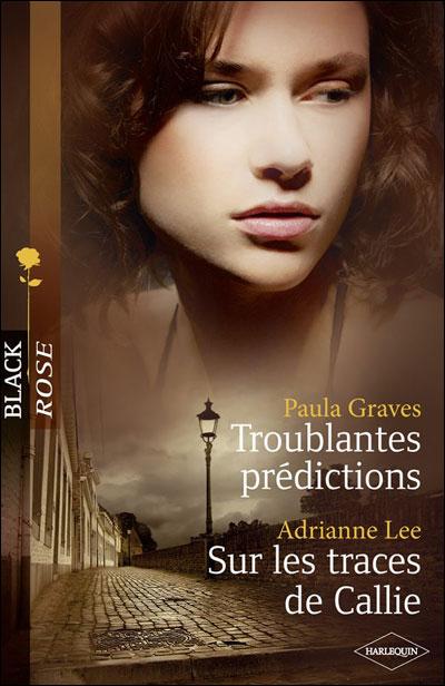 Troublantes prédictions de Paula Graves + Sur les traces de Callie de Adrianne Lee 9782280231893