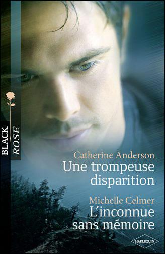 Une trompeuse disparition de Catherine Anderson / L'inconnue sans mémoire de Michelle Celmer 9782280244893