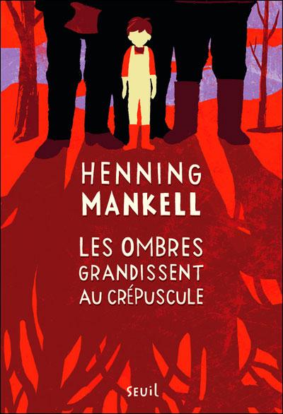 LES OMBRES GRANDISSENT AU CREPUSCULE d'Henning Mankell 9782021065114