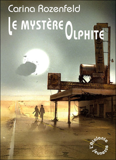 ROZENFELD Carina - Le mystère Olphite  9782841724314