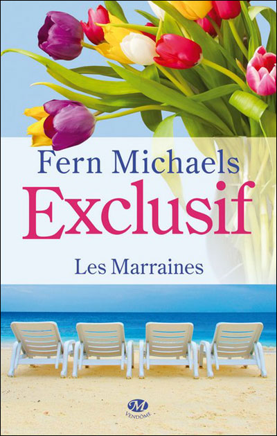 Les marraines, tome 2 : Exclusif - Fern Michaels 9782811207724