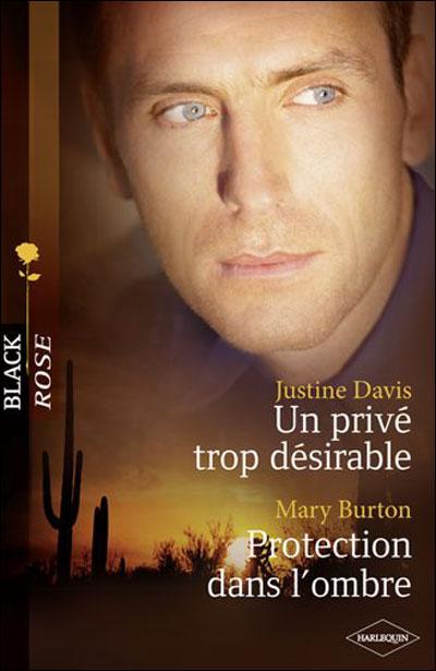 Un privé trop désirable de Justine Davis / Protection dans l'ombre de Mary Burton 9782280231954