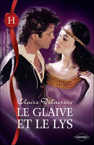 Le glaive et le lys de Claire Delacroix 9782280232364