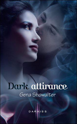 SHOWALTER Gena - LA PROMESSE DE L'OMBRE - Tome 1 : Dark Attirance  9782280218764