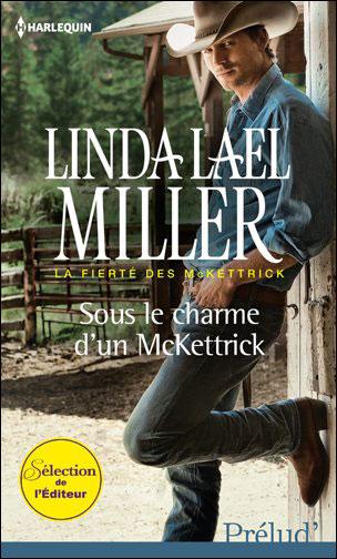 La fierté des McKettricks, tome 1 :  Sous le charme d'un McKettrick de Linda Lael Miller 9782280247405