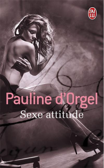 Sexe Attitude de Pauline d'Orgel 9782290021415