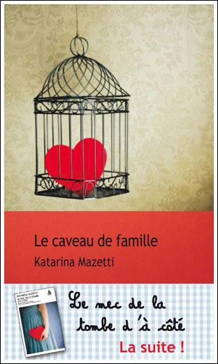 Le caveau de famille de Katarina Mazetti 9782847201925