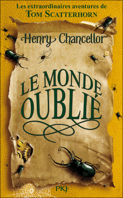 LES EXTRAORDINAIRES AVENTURES DE TOM SCATTERHORN (Tome 2) LE MONDE OUBLIE de Henry Chancellor 9782266174435