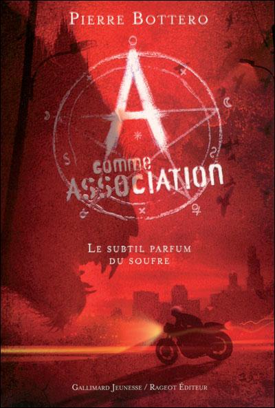 BOTTERO Pierre - A COMME ASSOCIATION - Tome 4 : Le subtil parfum du soufre  9782070634675