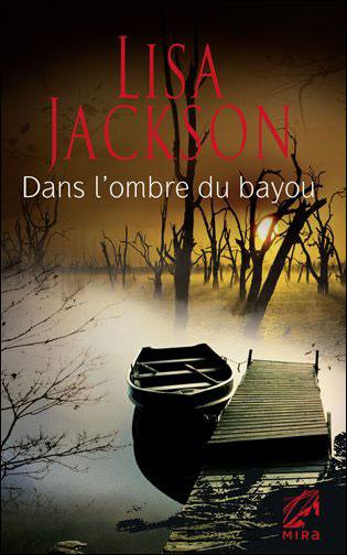 Tome 4 : Dans l'ombre du bayou de Lisa Jackson 9782280218795