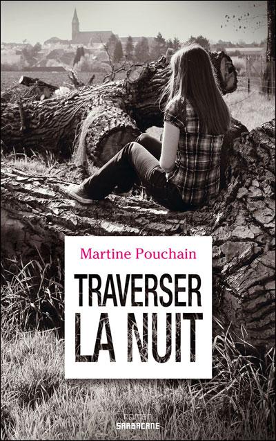 Traverser la nuit de Martine Pouchain 9782848655246