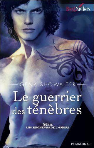 Tome 5 : Le guerrier des ténèbres de Gena Showalter 9782280220866