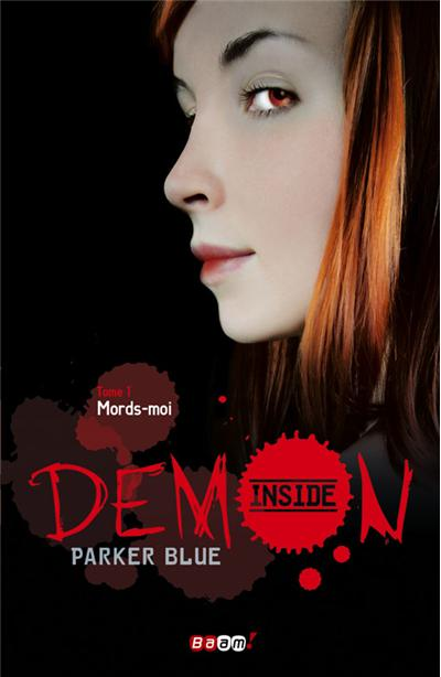 BLUE Parker - DEMON INSIDE - Tome 1 : Mords moi si tu peux  9782290030486