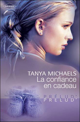 La confiance en cadeau de Tanya Michaels 9782280247207