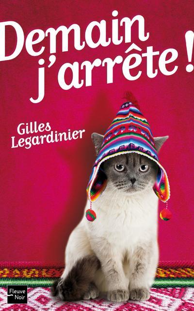 LEGARDINIER Gilles - Demain j'arrête! 9782265094307