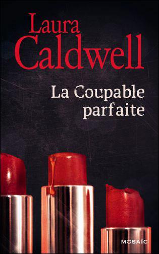 La coupable parfaite de Laura Caldwell 9782280266307