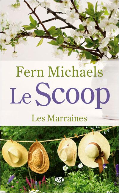 Les marraines, tome 1 : le scoop de Fern Michaels 9782811207717