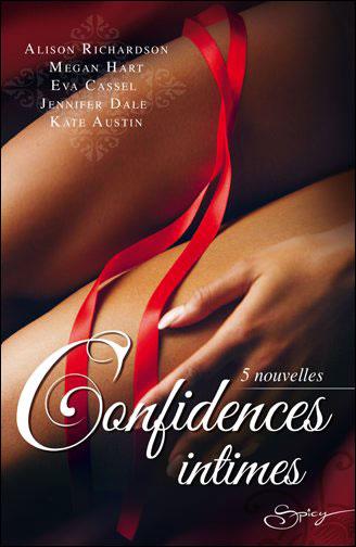 Confidences intimes de Alison Richardson Megan Hart Eva Cassel Jennifer Dale Kate Austin  9782280233637