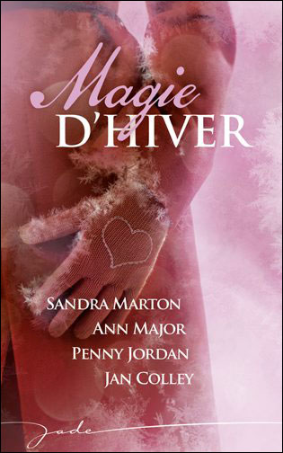 Magie d'hiver de Sandra Marton, Ann Major, Penny Jordan, Jan Colley 9782280234757