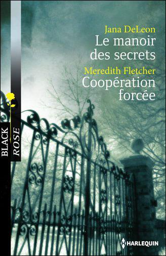 Le manoir des secrets de Jana DeLeon - Coopération forcée de Meredith Fletcher 9782280246767