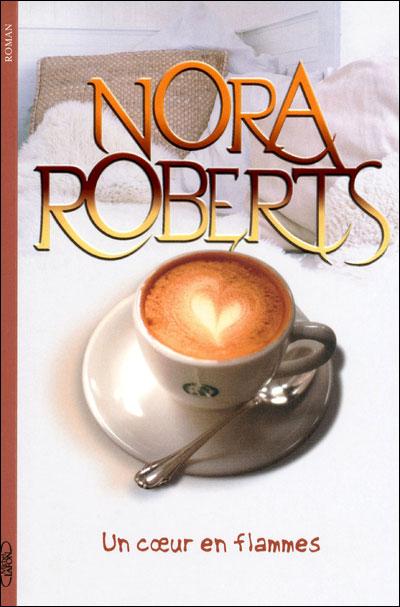 Un coeur en flammes de Nora Roberts 9782749916408