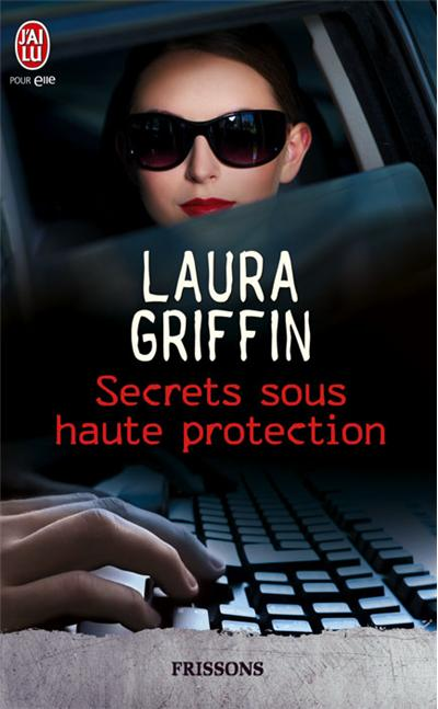 Secrets - Tome 1 : Secrets sous haute protection de Laura Griffin 9782290038338