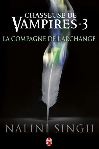 nalini singh - Chasseuse de vampires, Tome 3 : La compagne de l'archange de Nalini Singh 9782290040348
