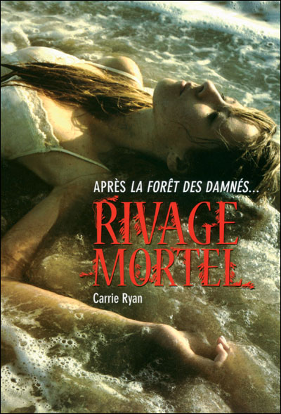 RYAN Carries - LA FORET DES DAMNES - Tome 2 : Rivage mortel  9782070696758