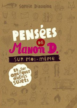 PENSEES DE MANON D. SUR MOI-MÊME ET SUR QUELQUES AUTRES SUJETS de Sophie Dieuaide 9782203036758