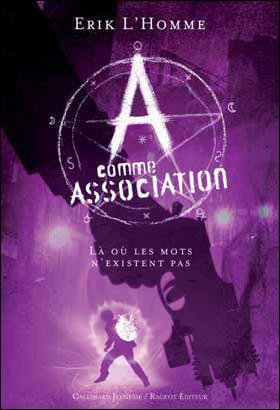 L'HOMME Erik - A COMME ASSOCIATION - Tome 5 : Là où les mots n'existent pas  9782070638468