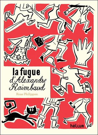 LA FUGUE D'ALEXANDRE RAIMBAUD de Philippon Rose 9782330009588