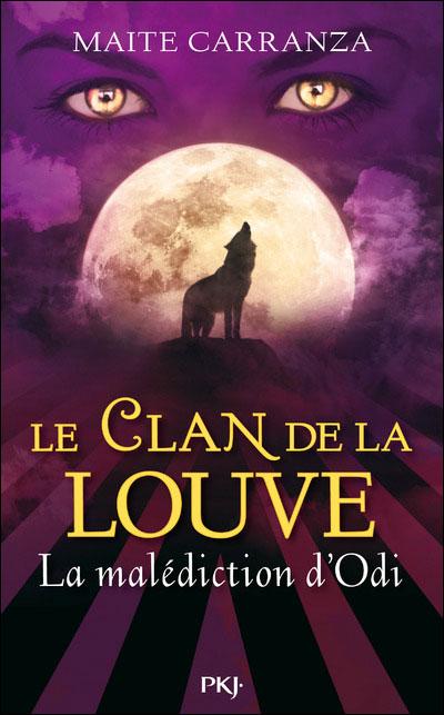 LE CLAN DE LA LOUVE (Tome 3) LA MALEDICTION D'ODI de Maïté Carranza 9782266212779