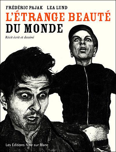 [Pajak, Frédéric et Lund, Léa] L'étrange beauté du monde 9782882502070