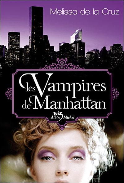 DE LA CRUZ Melissa - Les Vampires de Manhattan - Tome 1 : Les vampires de Manhattan 9782226180001