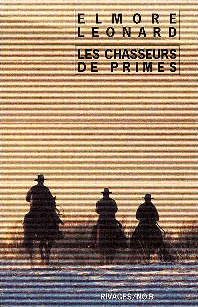 Les Chasseurs De Primes d'Elmord Leonard 9782743607821