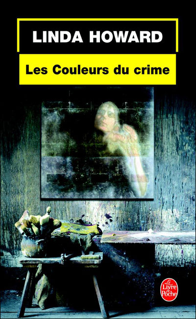 Les couleurs du crime, Linda Howard 9782253099161