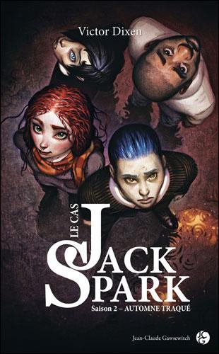 LE CAS JACK SPARK (Saison 2) AUTOMNE TRAQUE de Victor Dixen 9782350132181