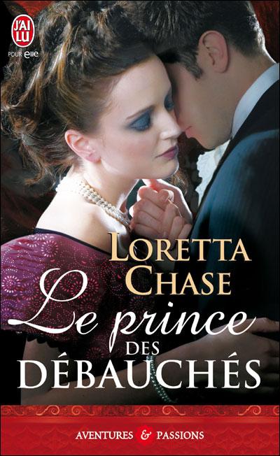 Les débauchés - Tome 3 : Le prince des débauchés de Loretta Chase 9782290012291
