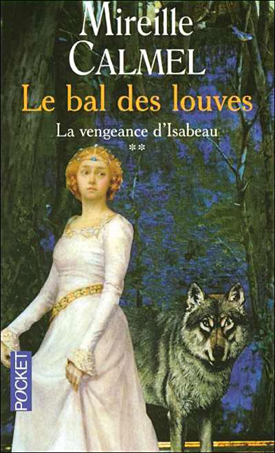 Le bal des louves, par Mireille Calmel 9782266141512