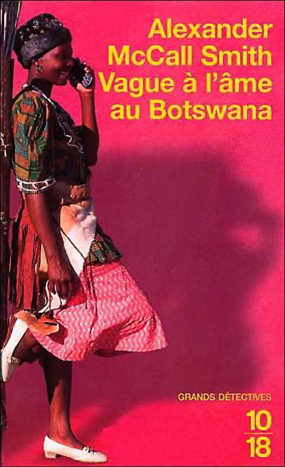 Mma Ramotswe, tome 3 – Vague à l'âme au Botswana d'Alexander McCall Smith 9782264036032