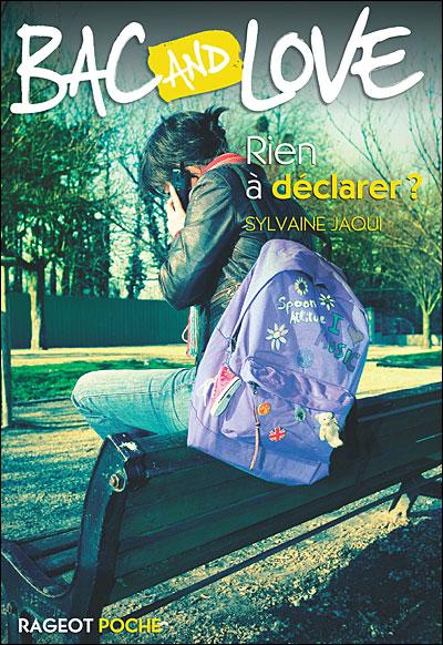 BAC AND LOVE (Tome 07) RIEN A DECLARER de Sylvaine Jaoui 9782700233452