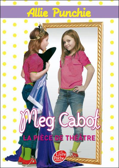 ALLIE PUNCHIE (Tome 4) LA PIECE DE THEATRE de Meg Cabot 9782013228572