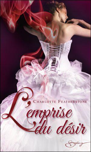 L'emprise du désir de Charlotte Featherstone  9782280815123