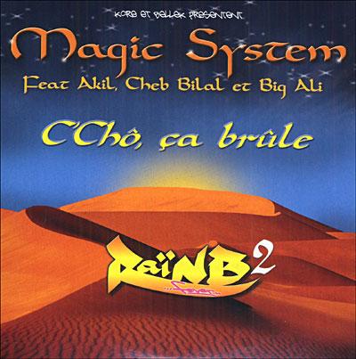 Magic System feat. Cheb Bilal - C'est Chô, Ca Brûle 0828768590423
