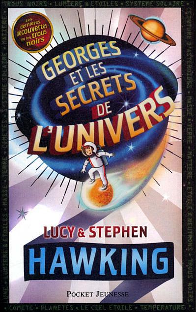 GEORGES ET LES SECRETS DE L'UNIVERS de Lucy et Stephen Hawking 9782266176453
