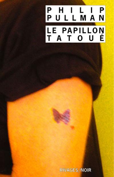 Le Papillon Tatoué de Philip Pullman 9782743613624