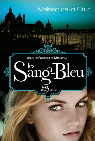 Les Sang Bleu - Tome 2 - Les Vampires de Manhattan de Melissa De La Cruz 9782226186294